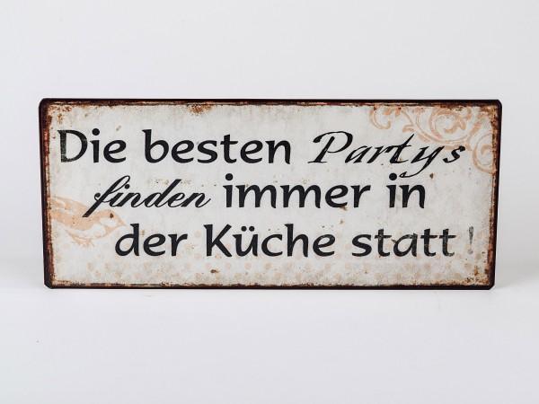 Metallschild - Die besten Partys finden immer in der Küche statt!