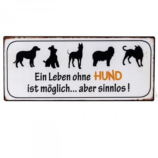 Metallschild - Ein Leben ohne Hund...