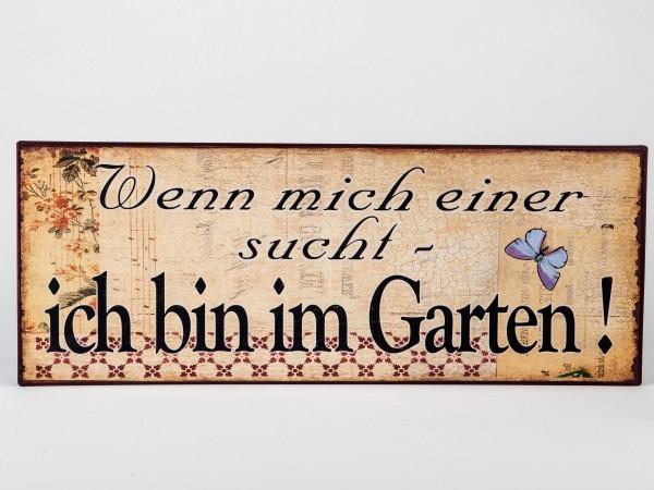 Metallschild - Wenn mich einer sucht - ich bin im Garten!
